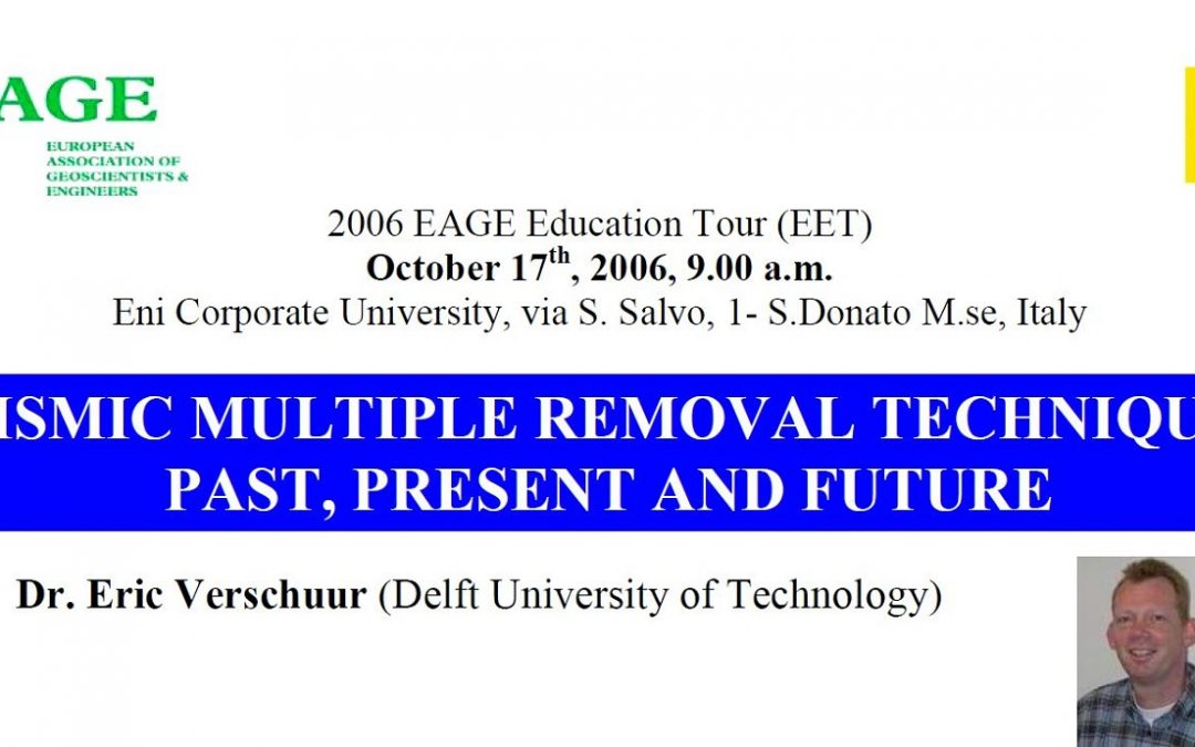 2006 SEISMIC MULTIPLE REMOVAL TECHNIQUES: PAST, PRESENT AND FUTURE