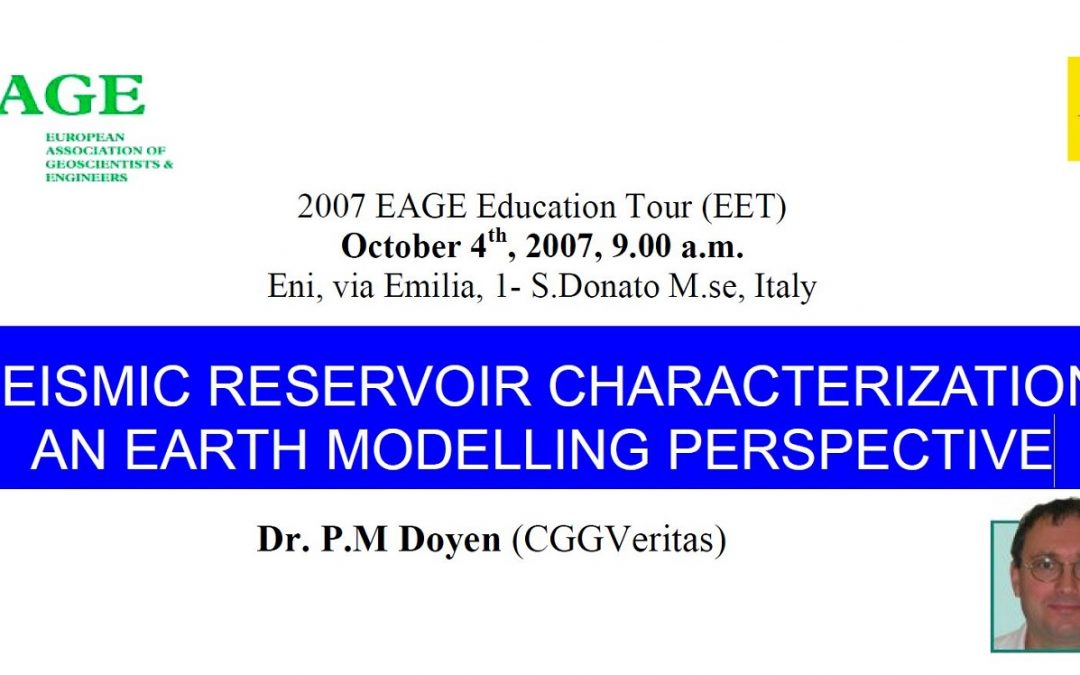 2007 EAGE Education Tour (EET): Seismic Reservoir Characterization: an Earth Modelling Perspective
