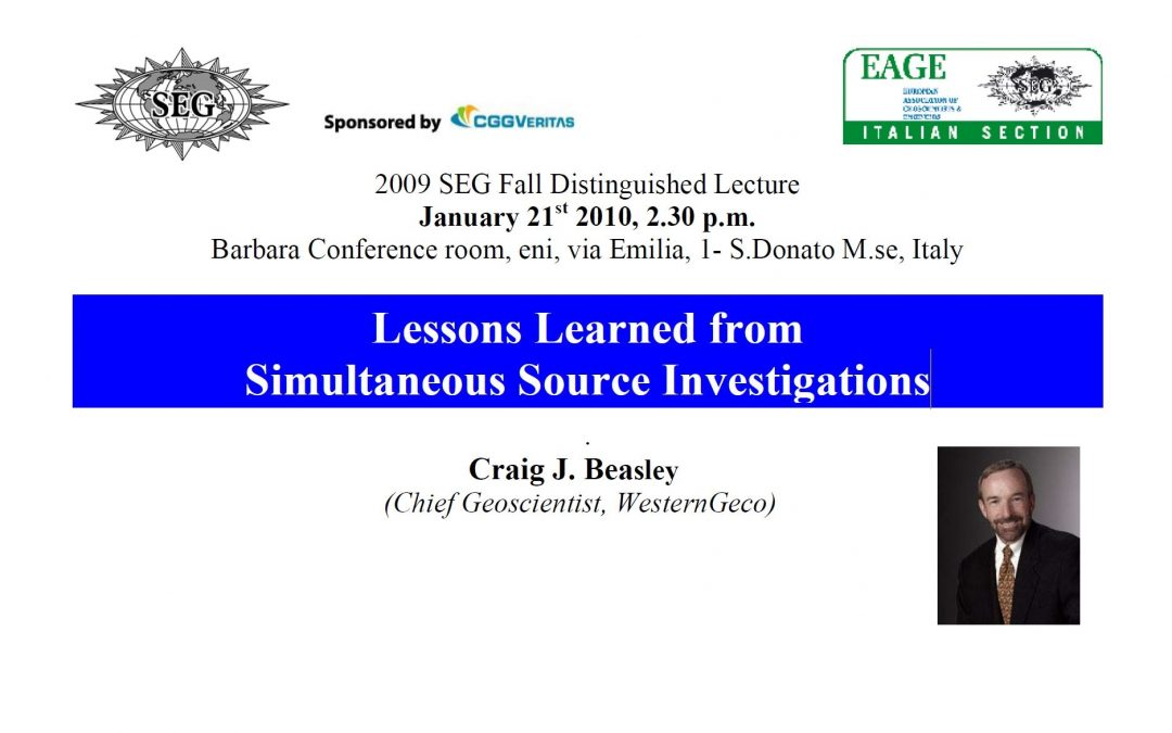 2010 SEG Fall Distinguished Lecture: Lessons Learned from Simultaneous Source Investigations