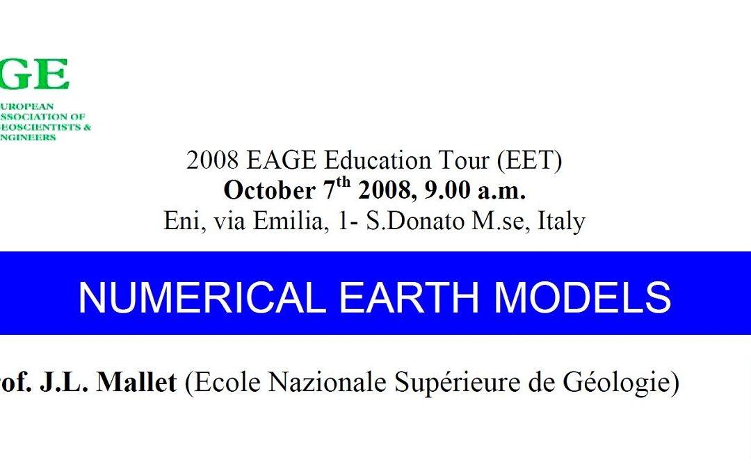 2008 EAGE Education Tour (EET): NUMERICAL EARTH MODELS