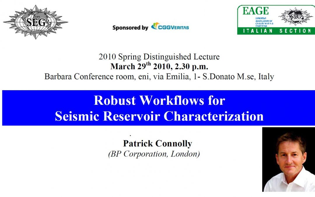 SEG 2010 Spring Distinguished Lecture: Robust Workflows for Seismic Reservoir Characterization