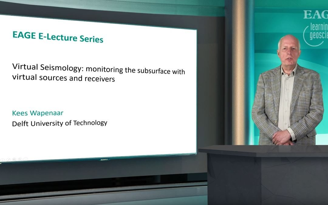EAGE E-Lecture: Virtual Seismology: monitoring the subsurface with virtual sources and recivers by Kees Wapenaar